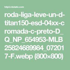 roda-liga-leve-un-d-titan150-esd-04xx-cromada-c-preto-D_Q_NP_654953-MLB25824689984_072017-F.webp (800×800)