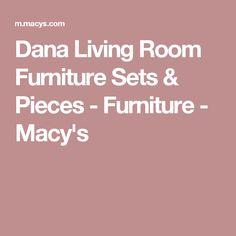 Dana Living Room Furniture Sets & Pieces - Furniture - Macy's Living Room Furniture, Furniture Sets, Sofa Set, Deep, Hall Furniture, Living Room Sets, Family Room Furniture, Living Room Set