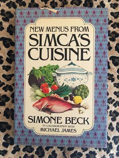 New Menus from Simca's Cuisine by Simone Beck and Michael James 1979 0151652627 | eBay