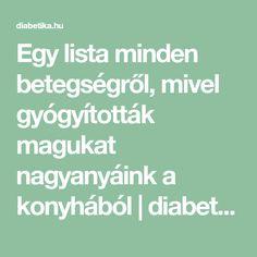 Egy lista minden betegségről, mivel gyógyították magukat nagyanyáink a konyhából   diabetika.hu