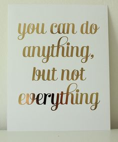 Gold Foil 'Anything, Not Everything' Print