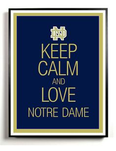 Notre Dame Art Print Keep Calm and Carry on University of Notre Dame