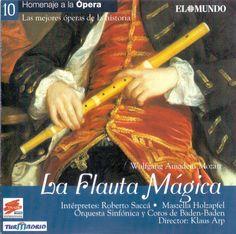 Mozart, W. Amadeus. La Flauta Mágica. Madrid: El Mundo, 1992
