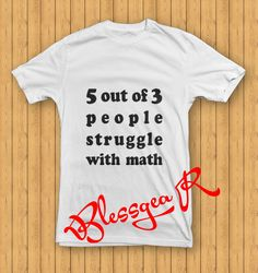 math struggle T Shirt for men and women size S3XL by BlessgeaR, $16.98