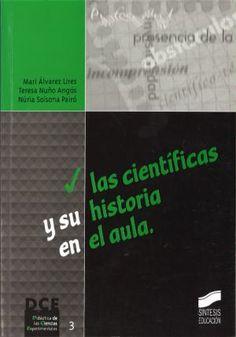 Las científicas y su historia en el aula. Un libro de Mari Álvarez Lires, Teresa Nuño Angós, Núria Solsona Pairó