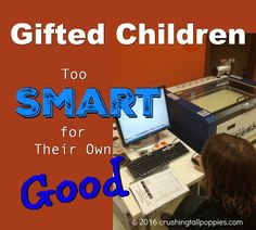 Gifted Children: Too Smart for Their Own Good
