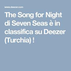 The Song for Night di Seven Seas è in classifica su Deezer (Turchia) !