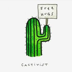 I LOVE CACTUS CACTIVIST aka #Cactuslover #Cactus #artwork #freehugs