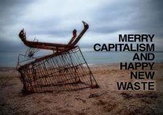 Bildresultat för merry capitalism and happy new waste