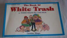 The Book of White Trash by Laraine Shape (1997, Paperback)