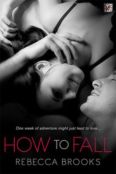Maria Rose Reviews: How To Fall by Rebecca Brooks