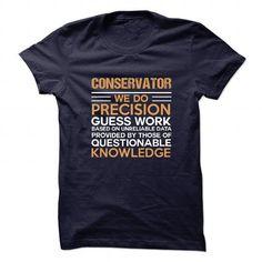 CONSERVATOR T Shirts, Hoodies, Sweatshirts. CHECK PRICE ==► https://www.sunfrog.com/LifeStyle/CONSERVATOR-90795930-Guys.html?41382