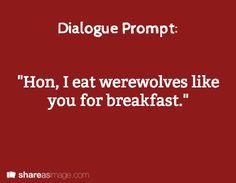 https://365shittyfirstdrafts.wordpress.com/2015/10/07/hon-i-eat-werewolves-like-you-for-breakfast/
