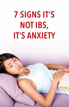7 Signs It's Not IBS, It's Anxiety