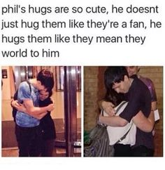 if i hug phil i might never let go <<< same<<<<IM NOT CRYING MY EYES ARE SWEATING THESE ARENT TEARS WHAT ARE YOU SAYING