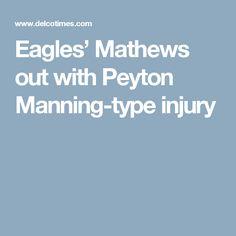 Eagles' Mathews out with Peyton Manning-type injury