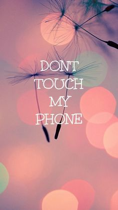 Cute Girly Wallpaper Dont Touch My Phone | Best HD Wallpapers