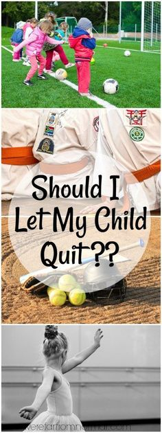 "Are your kids involved in an activity they want to quit? Did they think they wanted to do something but now they don't? Are you asking yourself, ""Should I let my child quit?"" #kids #parenting #kidsactivities"