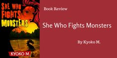 Book Review - She Who Fights Monsters by Kyoko