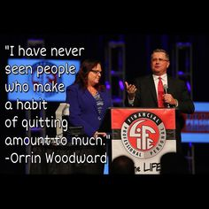 "#TLYAW ""I have never seen #people who make a #habit of quitting amount to much."" -Orrin Woodward Life University 2016"