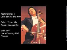 Rachmaninov : Cello Sonata in G Minor Op.19, 3rd mov. Cello :Yo-Yo Ma Piano :Emanuel Ax 1989.11.6 Live at Suntory Hall(Tokyo) ラフマニノフ:チェロ・ソナタ ト短調 作品19 より 第3楽章...
