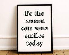 Inspirational Print Be The Reason Someone Smiles Today Canvas Ideas, Etsy Handmade, Printable Wall Art, Art Boards, Canvas Wall Art, Motivational, Room Decor, Framed Prints, Inspirational