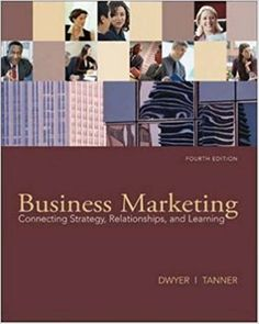 Marketing management 4th edition book pinterest books test bank for business marketing connecting strategy relationships and learning 4th edition by dwyer fandeluxe Choice Image