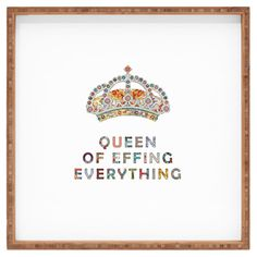 bamboo tray 'queen of effing everything' #life #motto