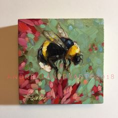 'Dancer' my daughter said this bee looks like he is dancing on the flowers. oil on cradled panel. Bee Painting, Painting & Drawing, Mini Paintings, Animal Paintings, Art And Illustration, Painting Inspiration, Art Inspo, Mini Canvas Art, Bee Art
