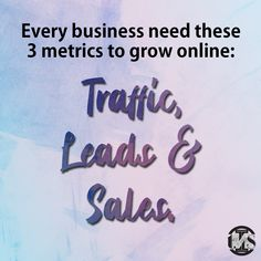 Grow Your Online Business with 3 Simple Metrics. #SaturdayThoughts #Traffic #leads #Sales #businessgrowth #leadgeneration #OnlineMarketing #onlinebusiness #digitalagency