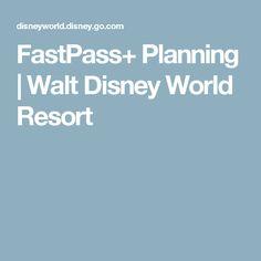 FastPass+ Planning   Walt Disney World Resort