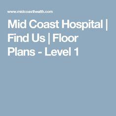 Mid Coast Hospital   Find Us   Floor Plans - Level 1