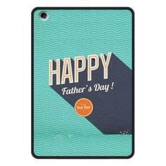 IPad Mini Happy Fathers Day To The Best Dad Case