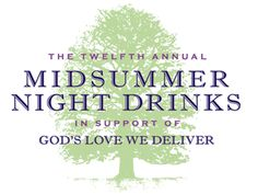 Join us for this year's summer soiree, Midsummer Night Drinks, in East Hampton!   www.godslovewedeliver.org/midsummernightdrinks