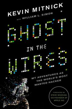 Ghost in the Wires  http://www.bogpriser.dk/q-Ghost-In-The-Wires/    Skrevet af: William L Simon, Kevin D Mitnick