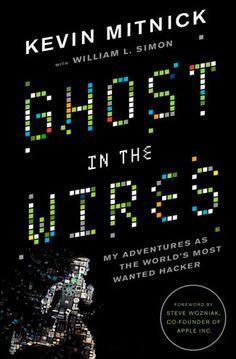 Ghost in the Wires  http://www.bogpriser.dk/q-Ghost-In-The-Wires/    Skrevet af: William L Simon, Kevin D Mitnick