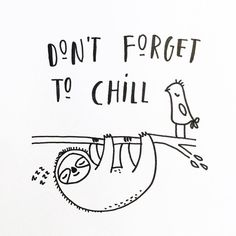 Don't forget to chill. Hot hot ☀️💦#handlettered #handlettering #sloths…