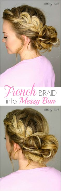 French Braid Messy Bun:  We love this French Braid Messy Bun!