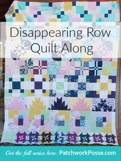 disappearing row quilt along on patchwork posse #quilting #sewing #crafts #diy
