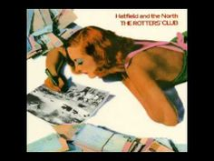 Hatfield and the North - The Rotters' Club [full album]