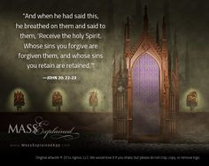 The roots of the forgiveness of sins in the Sacrament of Reconciliation or Confession are found in Scripture. Visit www.MassExplainedApp.com for a video and screenshots of a great iPad app that explains the Roman Catholic Mass.