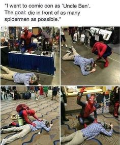 Post with 2121 votes and 99263 views. Tagged with funny, spiderman, comic con, marvel, lol; Shared by Uncle Ben! Marvel Jokes, Funny Marvel Memes, Dc Memes, Memes Humor, Humor Videos, Funny Comics, Memes Lol, Funny Relatable Memes, Funny Jokes