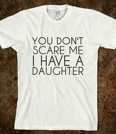 .lol.    Don't mess with or my daughters!   I have prayed men right out of their lives.   #fiercemomlove