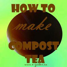 Make Compost Tea - safe fertilizer to make at home Compost Tea, Garden Compost, Green Garden, Garden Art, Garden Ideas, Organic Gardening, Gardening Tips, How To Make Compost, Garden Quotes