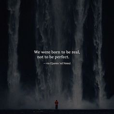 We were born to be real not to be perfect. via (http://ift.tt/2nFUnuZ)