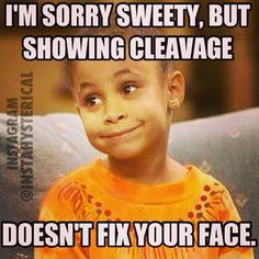 I'm sorry sweetie but showing cleavage doesn't fix your face. #OliviaKendallParody #MichelleOliviaShow #OliviaBossChick