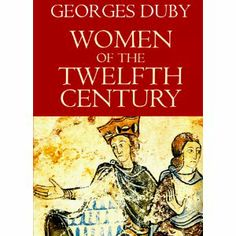 Women of the Twelfth Century, Volume 1: Eleanor of Aquitaine and Six Others: Georges Duby, Jean Birrell: 9780226167800: Books - Amazon.ca