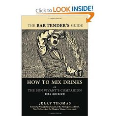 The Bartender's Guide: How to Mix Drinks; or, The Bon Vivant's Companion (1862 Edition)