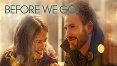 """Check out """"Before We Go"""" on Netflix Trailer on YouTube http://youtu.be/vNzaiGzPoUg"""