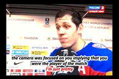 Evgeni Malkin.... he's so funny.
